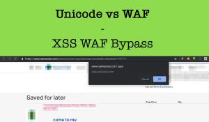 Unicode vs WAF — XSS WAF Bypass
