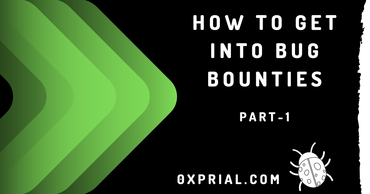 HOW TO GET STARTED IN BUG BOUNTY - Part 01